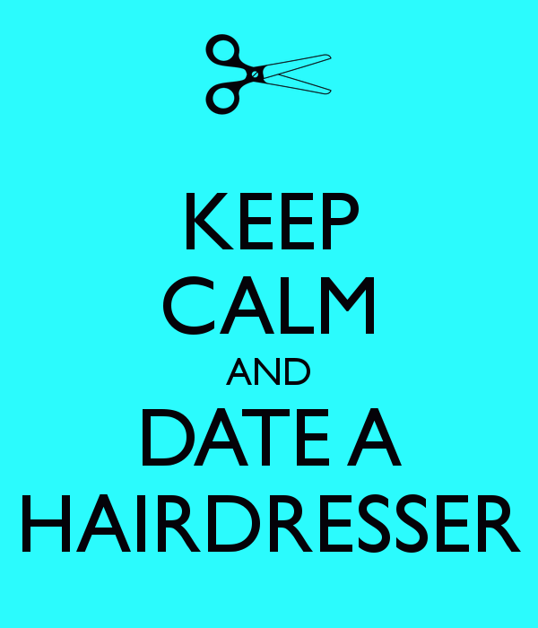 keep-calm-and-date-a-hairdresser-6